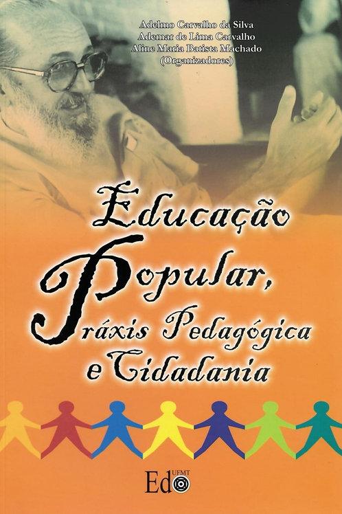 EDUCAÇÃO POPULAR, PRÁXIS PEDAGÓGICAS E CIDADANIA