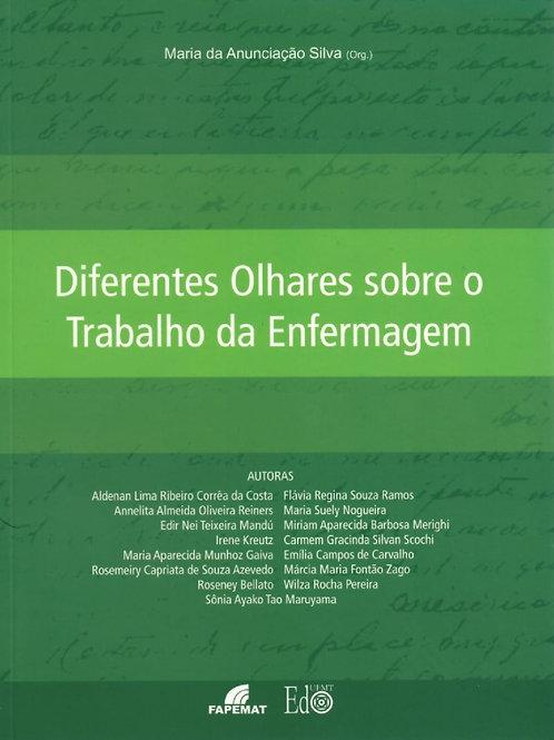 DIFERENTES OLHARES SOBRE O TRABALHO DE ENFERMAGEM