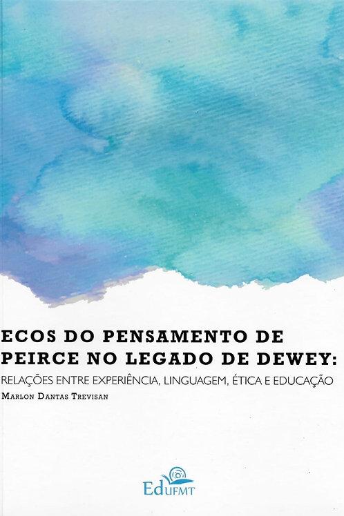 ECOS DO PENSAMENTO DE PEIRCE NO LEGADO DE DEWEY: RELAÇÕES ENTRE EXPERIÊNCIA, LIN