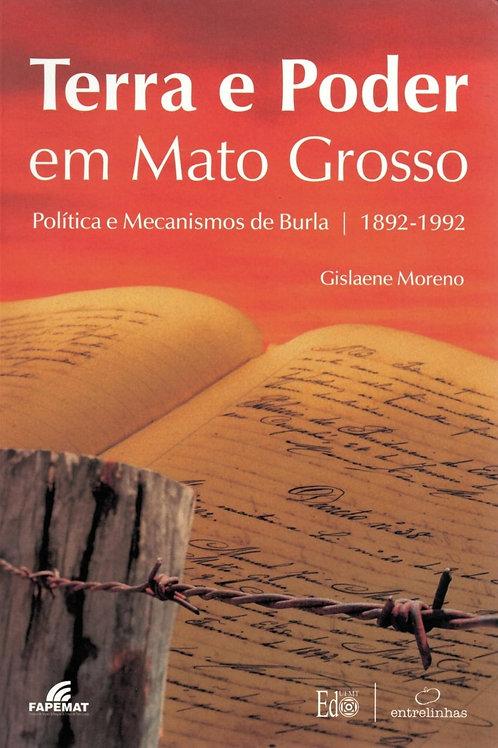 TERRA E PODER EM MATO GROSSO: POLÍTICA E MECANISMOS DE BURLA 1892-1992