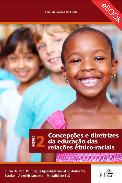 CONCEPÇÕES E DIRETRIZES DA EDUCAÇÃO DAS RELAÇÕES ÉTNICO-RACIAIS