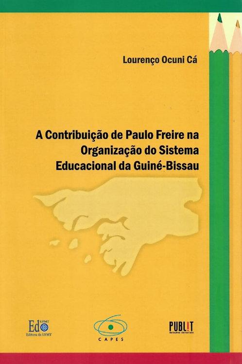 A CONTRIBUIÇÃO DE PAULO FREIRE NA ORGANIZAÇÃO DO SISTEMA EDUCACIONAL DA GUINÉ-BI