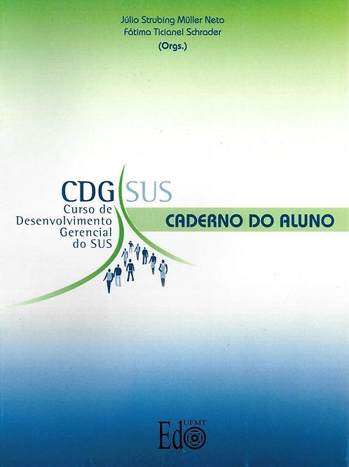 CDG SUS: CURSO DE DESENVOLVIMENTO GERENCIAL DO SUS. CADERNO DO ALUNO