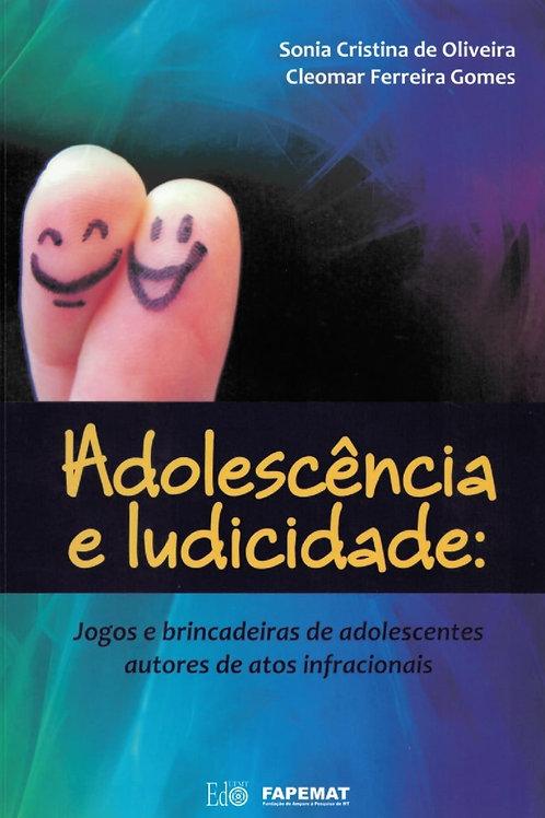 ADOLESCÊNCIA E LUDICIDADE: JOGOS E BRINCADEIRA DE ADOLESCENTES AUTORES DE ATOS I