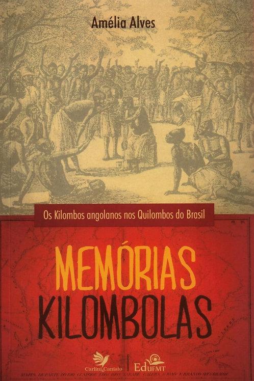 MEMÓRIAS KILOMBOLAS: OS KILOMBOS ANGOLANOS NOS QUILOMBOS DO BRASIL