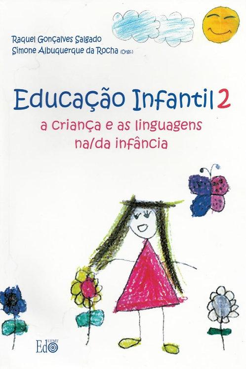 EDUCAÇÃO INFANTIL 2: A CRIANÇA E AS LINGUAGENS NA/DA INFÂNCIA