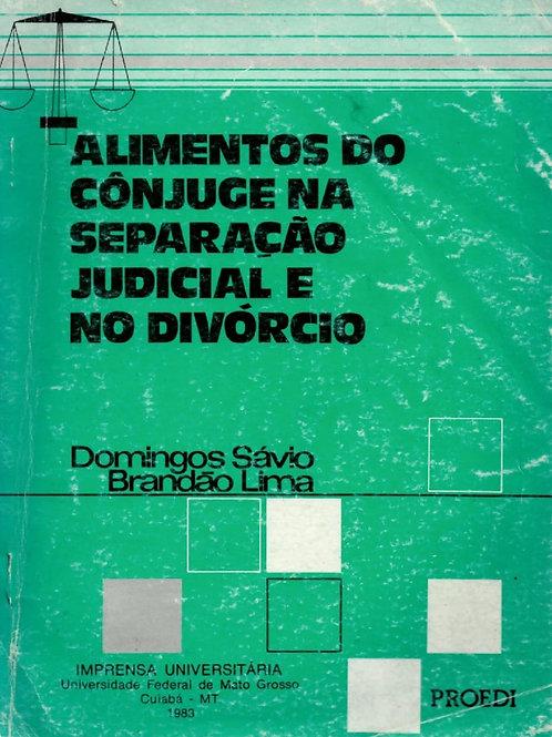 ALIMENTOS DO CÔNJUGE NA SEPARAÇÃO JUDICIAL E NO DIVÓRCIO