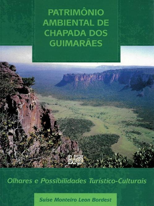 PATRIMÔNIO AMBIENTAL DE CHAPADA DOS GUIMARÃES: OLHARES E POSSIBILIDADES TURÍSTIC
