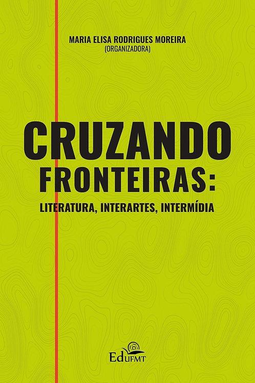 CRUZANDO FRONTEIRAS: LITERATURA, INTERARTES, INTERMÍDIA