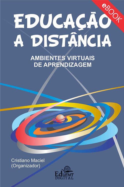 EDUCAÇÃO A DISTÂNCIA: AMBIENTES VIRTUAIS DE APRENDIZAGEM (2ª ED.)