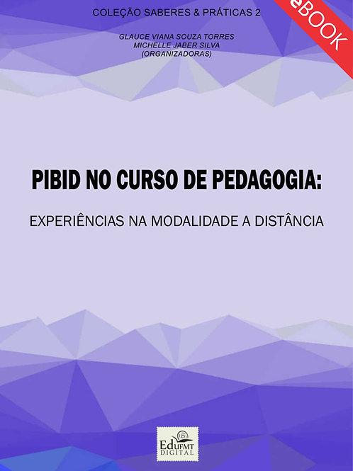 PIBID NO CURSO DE PEDAGOGIA: EXPERIÊNCIAS NA MODALIDADE A DISTÂNCIA
