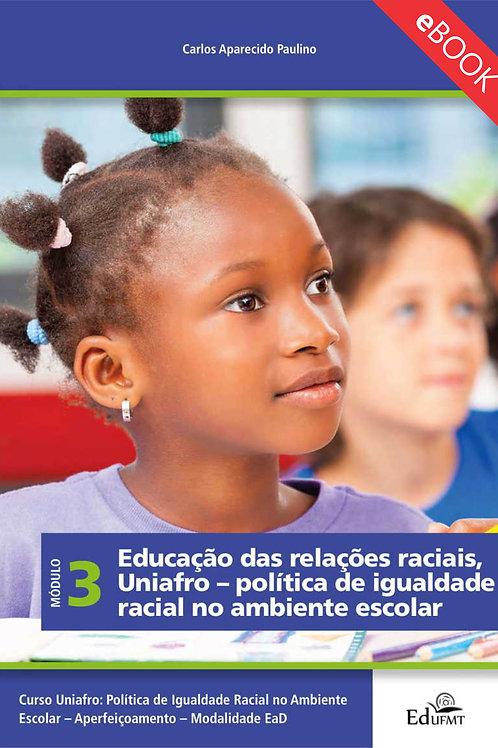 EDUCAÇÃO DAS RELAÇÕES RACIAIS, UNIAFRO – POLÍTICA DE IGUALDADE RACIAL NO AMBIENT