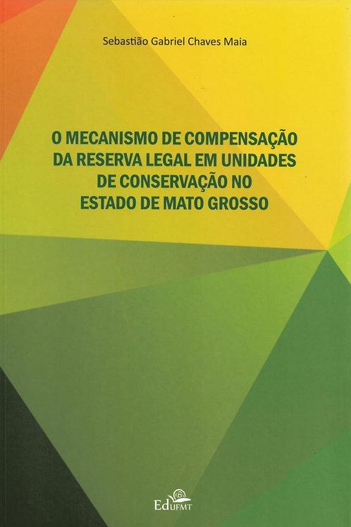 O MECANISMO DE COMPENSAÇÃO DA RESERVA LEGAL EM UNIDADES DE CONSERVAÇÃO NO ESTADO