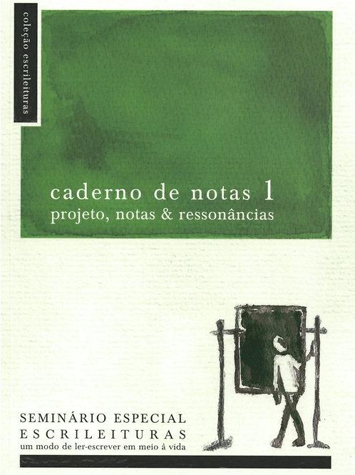 CADERNO DE NOTAS 1: PROJETO, NOTAS E RESSONÂNCIAS - SEMINÁRIO ESPECIAL ESCRILEIT