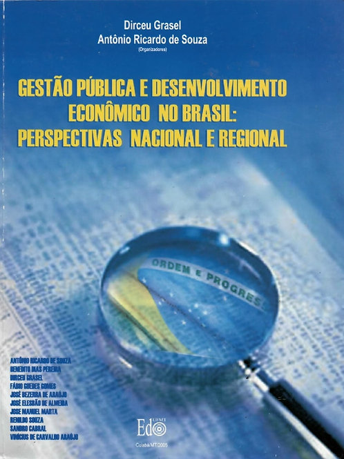 GESTÃO PÚBLICA E DESENVOLVIMENTO ECONÔMICO NO BRASIL: PERSPECTIVAS NACIONAL E RE