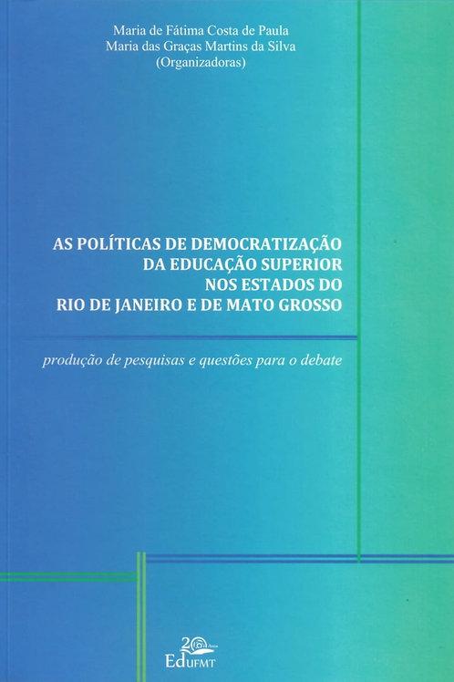 AS POLÍTICAS DE DEMOCRATIZAÇÃO DA EDUCAÇÃO SUPERIOR NOS ESTADOS DO RJ E DE MT