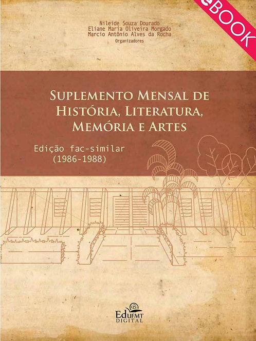 SUPLEMENTO MENSAL DE HISTÓRIA, LITERATURA, MEMÓRIA E ARTES: EDIÇÃO FAC-SIMILAR