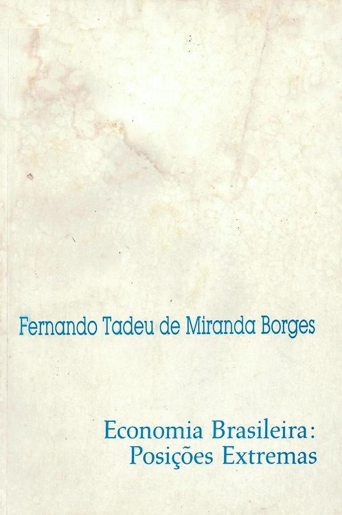 ECONOMIA BRASILEIRA: POSIÇÕES EXTREMAS