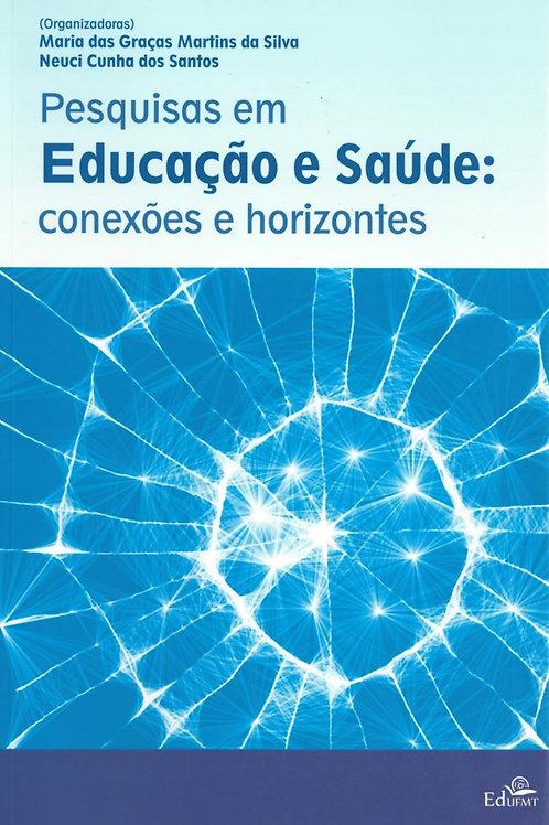 PESQUISAS EM EDUCAÇÃO E SAÚDE: CONEXÕES E HORIZONTES