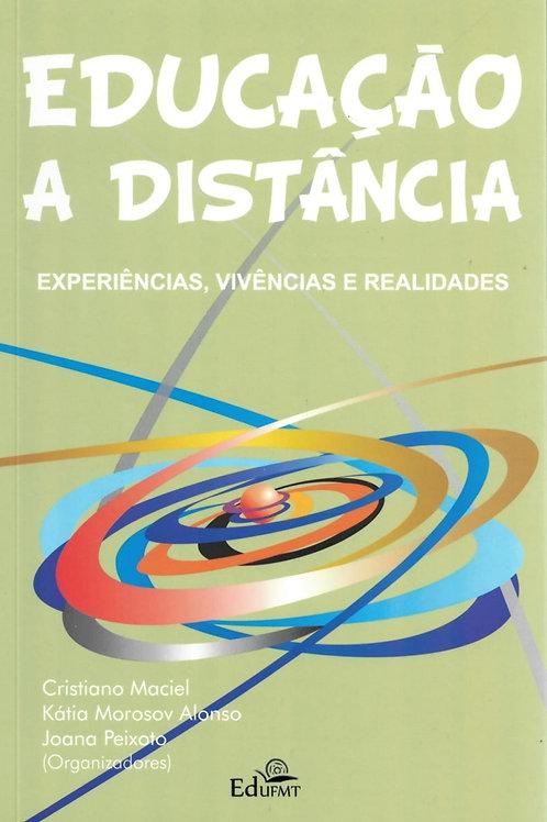EDUCAÇÃO A DISTÂNCIA: EXPERIÊNCIAS, VIVÊNCIAS E REALIDADES