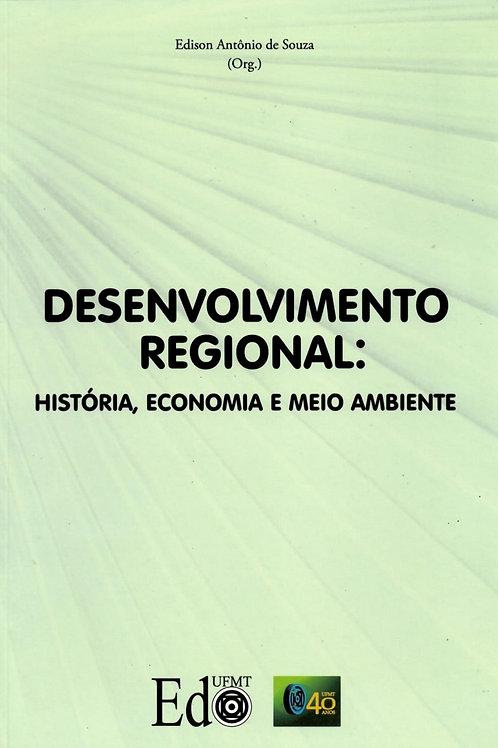 DESENVOLVIMENTO REGIONAL: HISTÓRIA, ECONOMIA E MEIO AMBIENTE