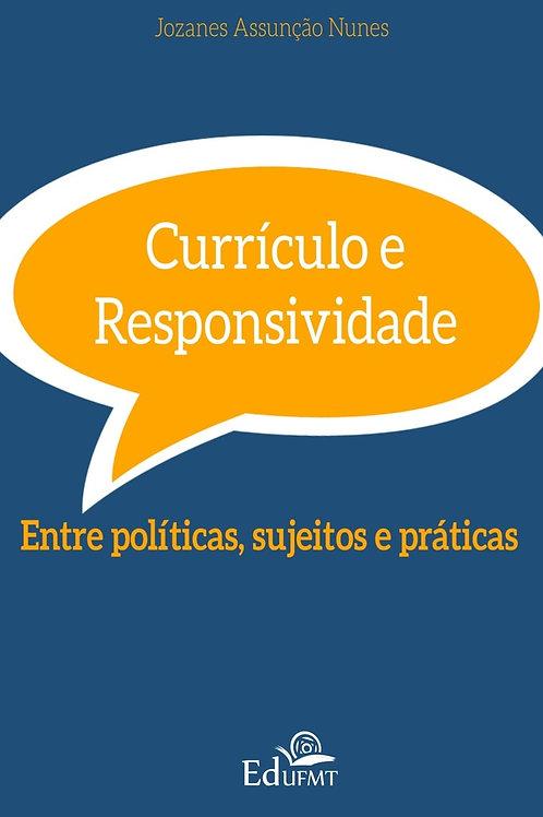CURRÍCULO E RESPONSIVIDADE: ENTRE POLÍTICAS, SUJEITOS E PRÁTICAS