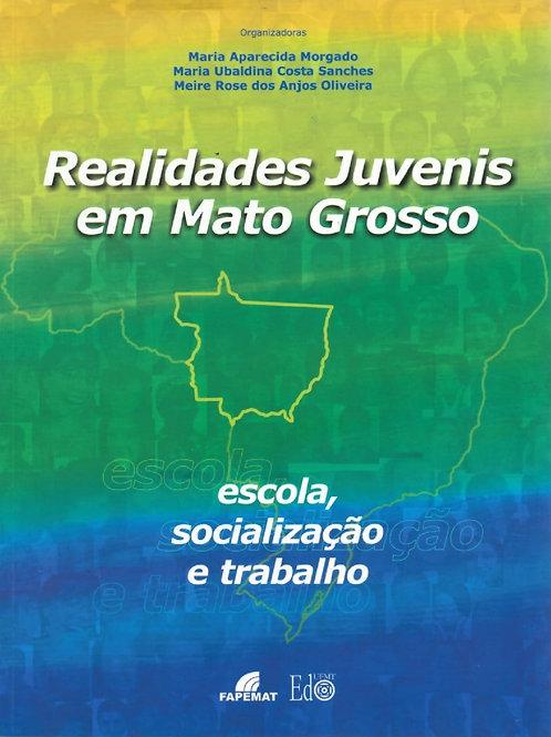 REALIDADES JUVENIS EM MATO GROSSO: ESCOLA, SOCIALIZAÇÃO E TRABALHO