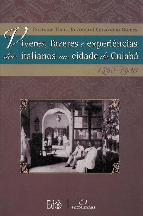 VIVERES, FAZERES E EXPERIÊNCIAS DOS ITALIANOS NA CIDADE DE CUIABÁ 1890-1930