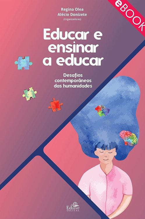 EDUCAR E ENSINAR A EDUCAR: DESAFIOS CONTEMPORÂNEOS DAS HUMANIDADES