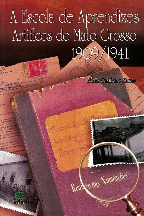 A ESCOLA DE APRENDIZES ARTÍFICES DE MATO GROSSO 1909/1941