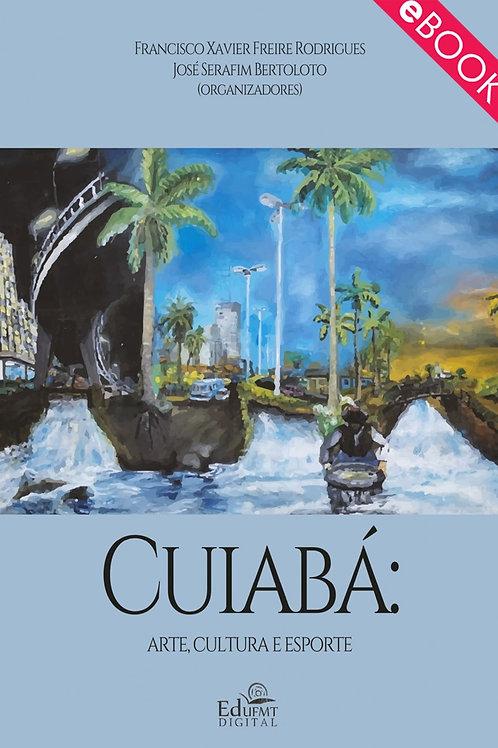CUIABÁ: ARTE, CULTURA E ESPORTE