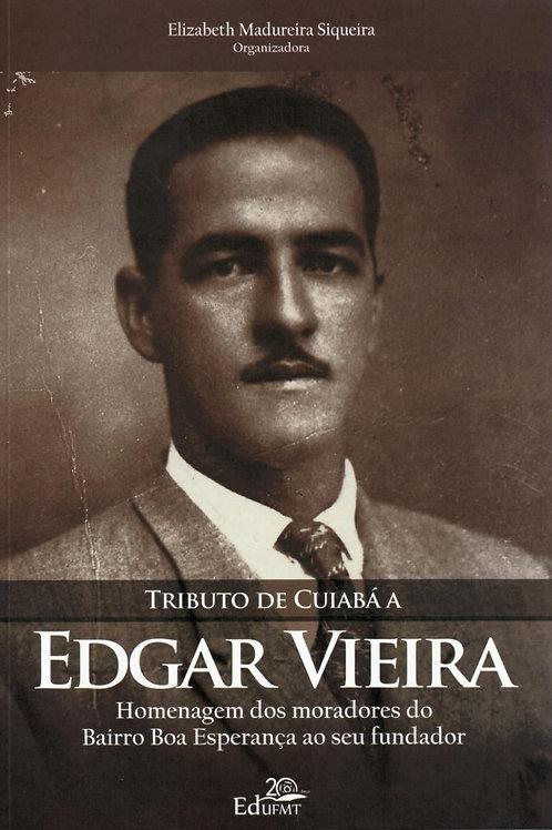 TRIBUTO DE CUIABÁ A EDGAR VIEIRA: HOMENAGEM DOS MORADORES DO BAIRRO BOA ESPERANÇ