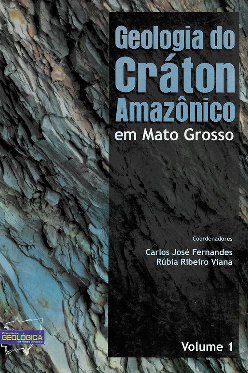 GEOLOGIA DO CRÁTON AMAZÔNICO EM MATO GROSSO