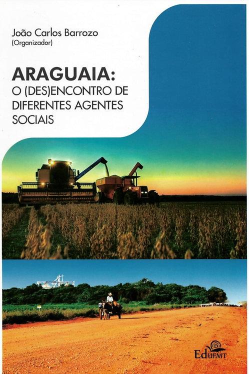 ARAGUAIA: O (DES)ENCONTRO DE DIFERENTES AGENTES SOCIAIS