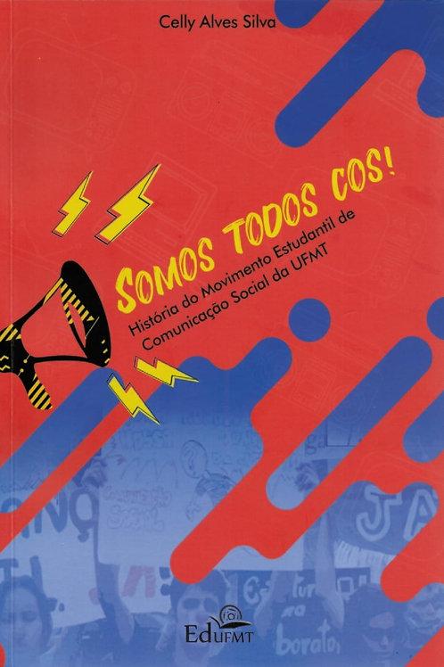 SOMOS TODOS COS! HISTÓRIA DO MOVIMENTO ESTUDANTIL DE COMUNICAÇÃO SOCIAL DA UFMT