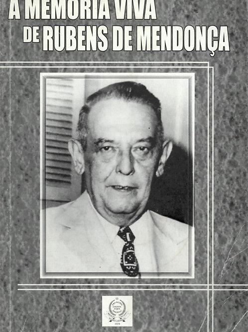 À MEMÓRIA VIVA DE RUBENS DE MENDONÇA