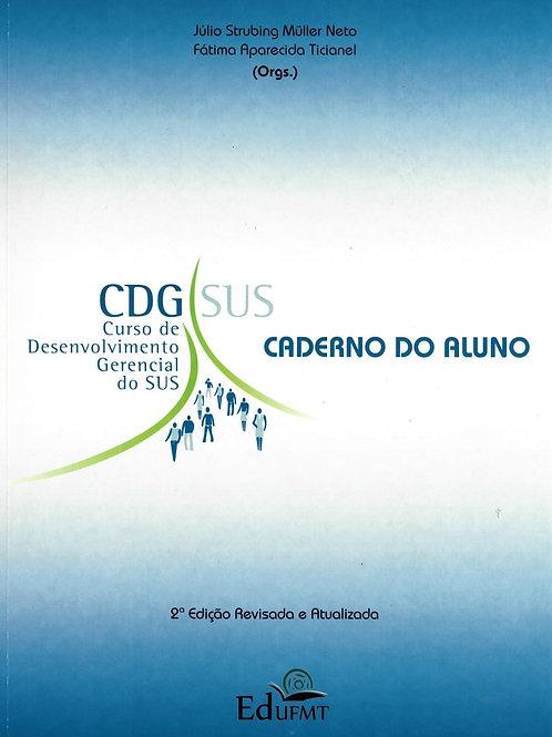 CDG SUS: CURSO DE DESENVOLVIMENTO GERENCIAL DO SUS CADERNO DO ALUNO (2ªED.)