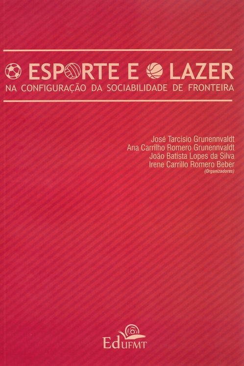 O ESPORTE E O LAZER: NA CONFIGURAÇÃO DA SOCIABILIDADE DE FRONTEIRA