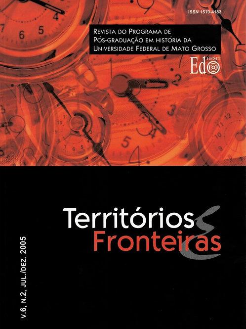 TERRITÓRIOS E FRONTEIRAS, VOL. 6, N. 2, JUL./DEZ. 2005