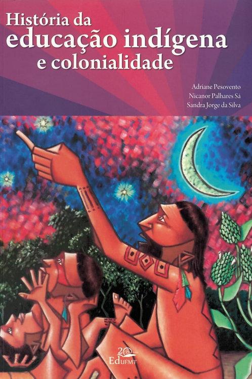 HISTÓRIA DA EDUCAÇÃO INDÍGENA E COLONIALIDADE