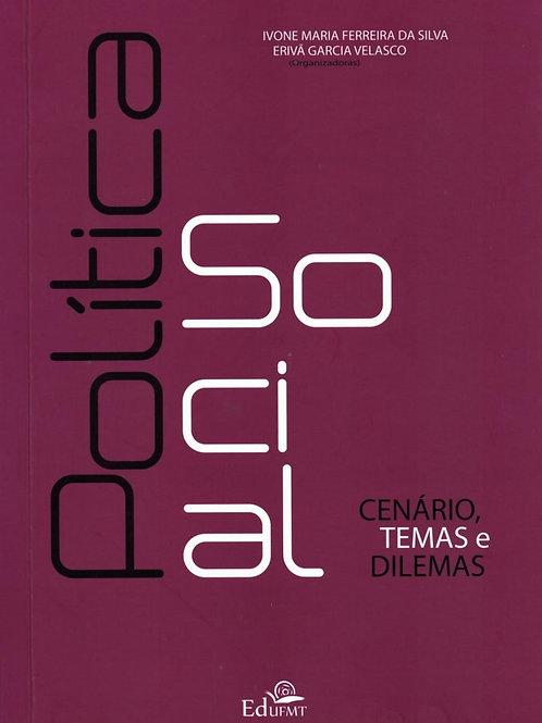 POLÍTICA SOCIAL: CENÁRIO, TEMAS E DILEMAS
