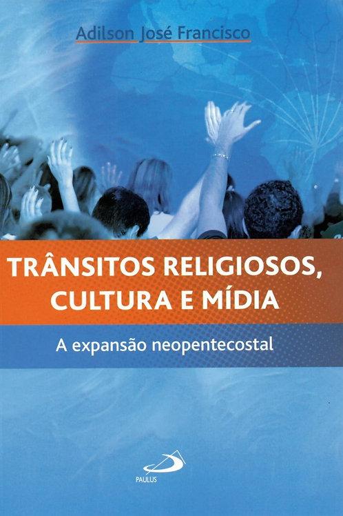 TRÂNSITOS RELIGIOSOS, CULTURA E MÍDIA: EXPANSÃO NEOPENTECOSTAL