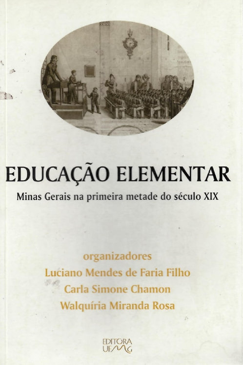 EDUCAÇÃO ELEMENTAR: MINAS GERAIS NA PRIMEIRA METADE DO SÉCULO XIX