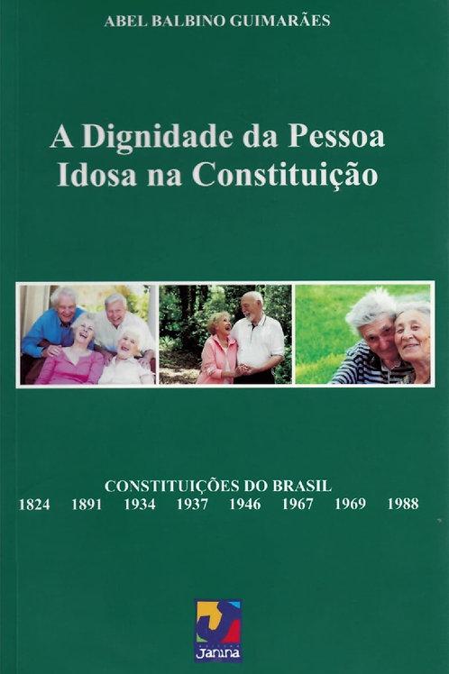 A DIGNIDADE DA PESSOA IDOSA NA CONSTITUIÇÃO