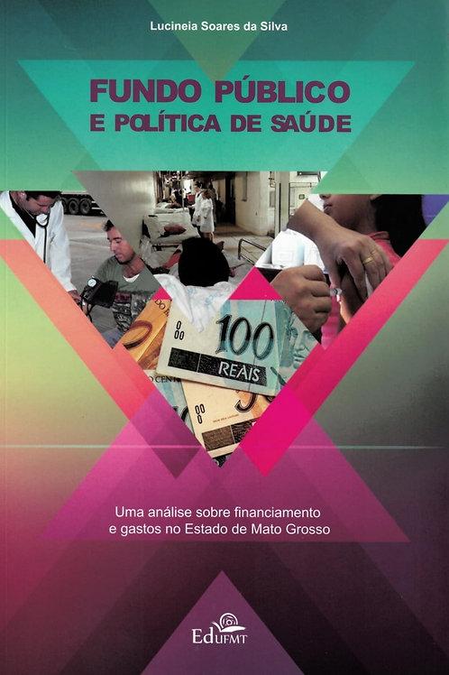 FUNDO PÚBLICO E POLÍTICA DE SAÚDE