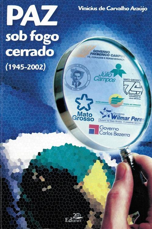 PAZ SOB FOGO CERRADO (1945-2002)