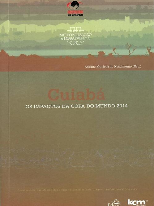 CUIABÁ: OS IMPACTOS DA COPA DO MUNDO 2014