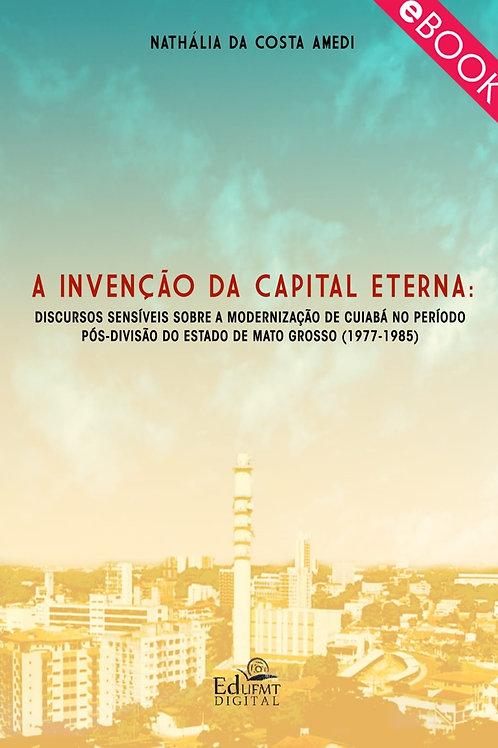 A INVENÇÃO DA CAPITAL ETERNA: DISCURSOS SENSÍVEIS SOBRE A MODERNIZAÇÃO DE CUI...