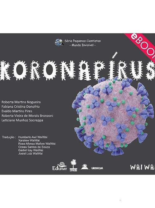KORONAPÍRUS (CORONAVÍRUS VERSÃO EM WAI WAI) - SÉRIE PEQUENOS CIENTISTAS