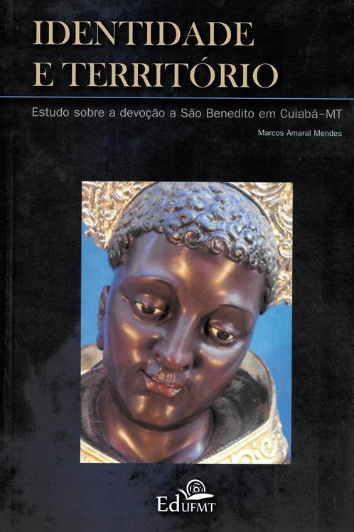 IDENTIDADE E TERRITÓRIO: ESTUDO SOBRE DEVOÇÃO A SÃO BENEDITO EM CUIABÁ-MT
